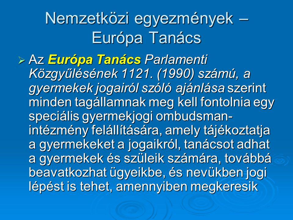 Nemzetközi egyezmények – Európa Tanács  Az Európa Tanács Parlamenti Közgyűlésének 1121.