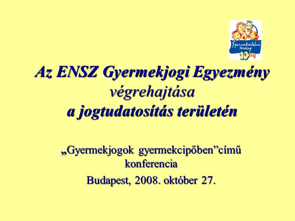 """Az ENSZ Gyermekjogi Egyezmény végrehajtása a jogtudatosítás területén """"Gyermekjogok gyermekcipőben""""című konferencia Budapest, 2008. október 27."""