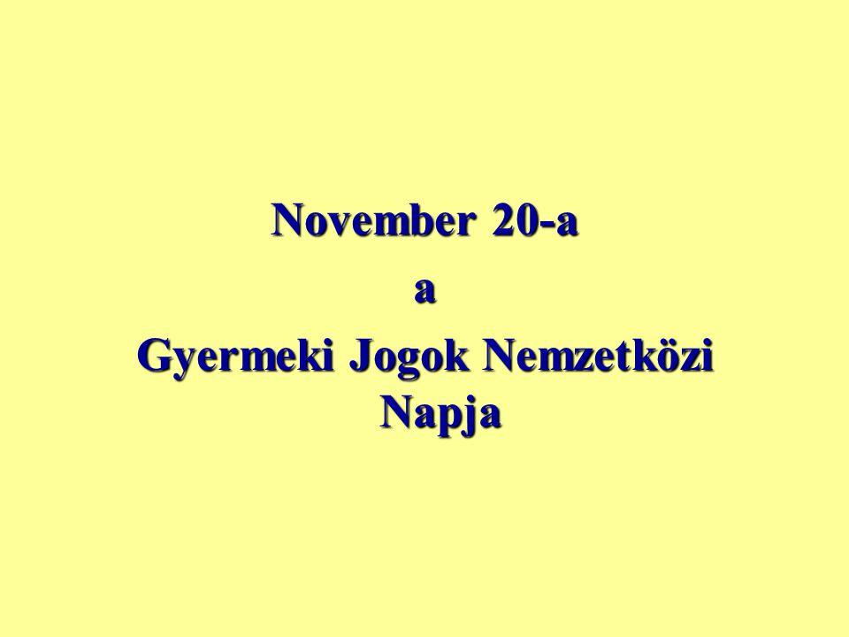 November 20-a a Gyermeki Jogok Nemzetközi Napja