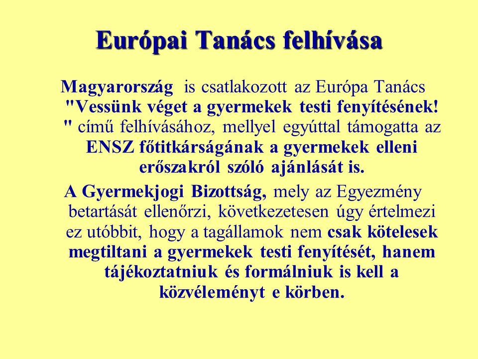 Európai Tanács felhívása Magyarország is csatlakozott az Európa Tanács