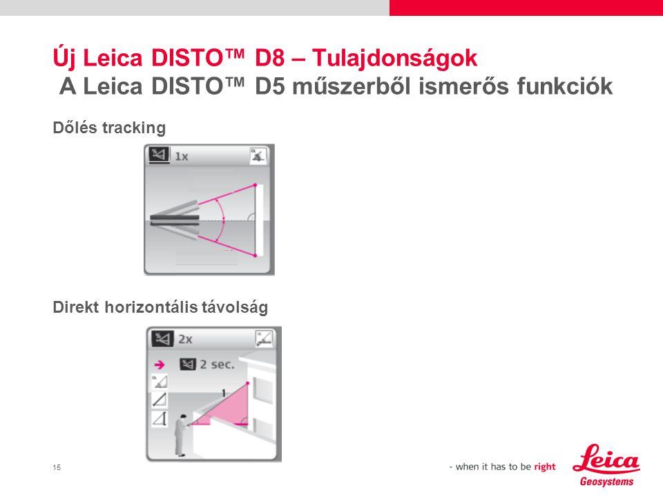 16 Új Leica DISTO™ D8 – Tulajdonságok Dupla dőlés mérése 1 távolság méréséből  Egy fa magasságát kellene megmérnie.