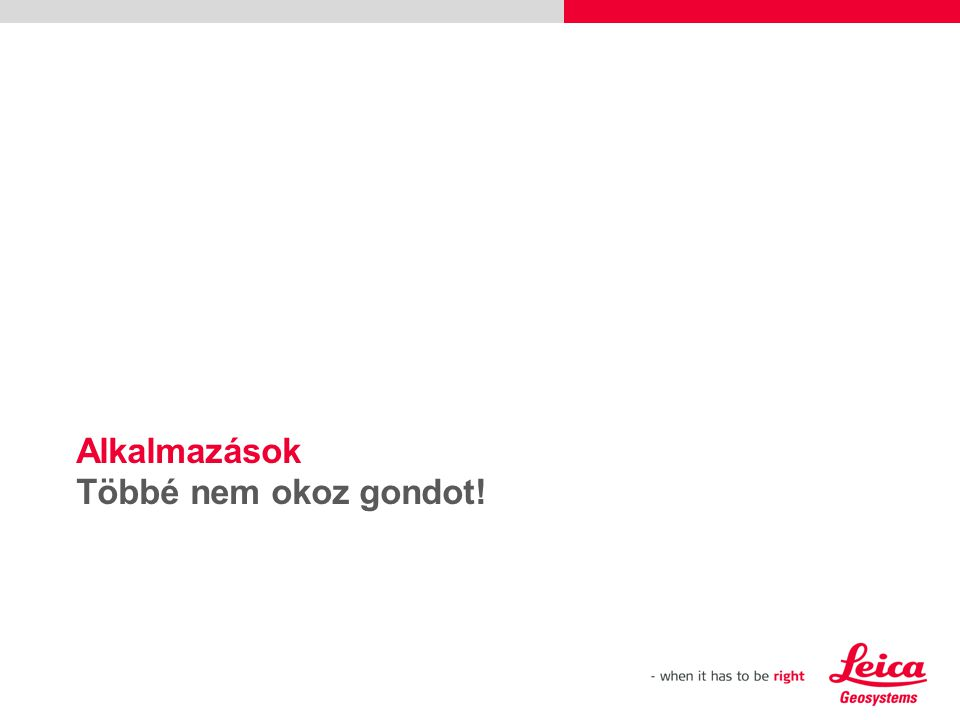 29 Új Leica DISTO™D8 – Alkalmazások  Ács: pontos tetődőlés meghatározása a munka folytatásához, pl.