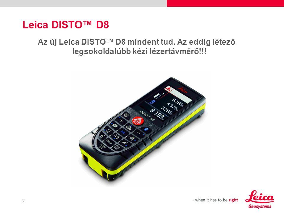 4 New Leica DISTO™ D8 USPs Digitális célkereső 4x Zoom Nagy 2,4 színes TFT kijelző 360° dőlésérzékelő Bluetooth technológia Nagy mennyiségű indirekt mérési funkció