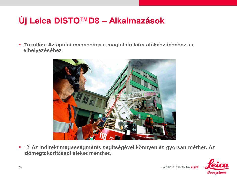 31 Új Leica DISTO™D8 – Alkalmazások  Tájépítészet: szükséges a fa magassága, hogy kivágáskor mennyi helyet kell szabaddá tenni.