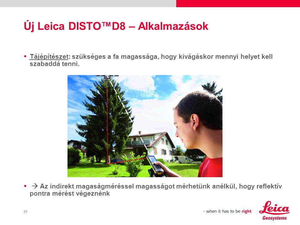 32 Új Leica DISTO™D8 – Alkalmazások  Földmérő: Szükséges az épület térképre vitele GPS rendszerrel  Távolság és szög mérésével és az adatok Bluetooth-on keresztüli továbbításával a földmérő pontokat mérhet fel, melyeket GPS-szel nem érhetők el (rejtett pontok).