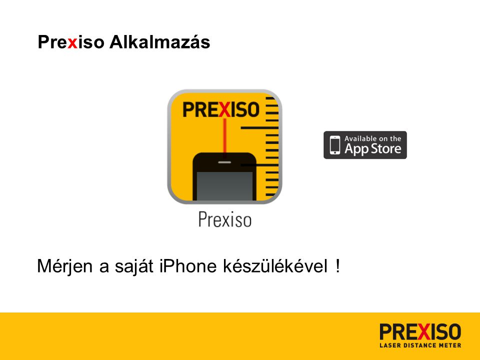 Prexiso Alkalmazás Mérjen a saját iPhone készülékével !