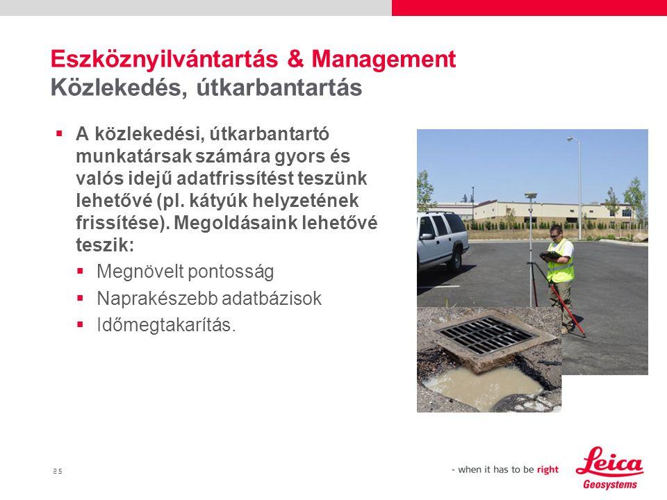 25  A közlekedési, útkarbantartó munkatársak számára gyors és valós idejű adatfrissítést teszünk lehetővé (pl.