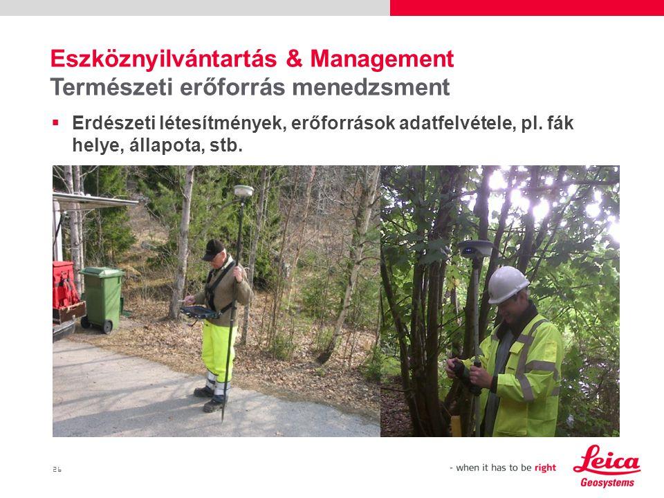 26  Erdészeti létesítmények, erőforrások adatfelvétele, pl.