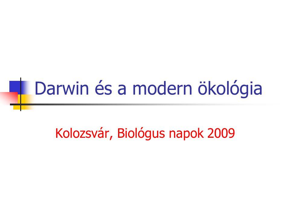 Darwin és a modern ökológia Kolozsvár, Biológus napok 2009