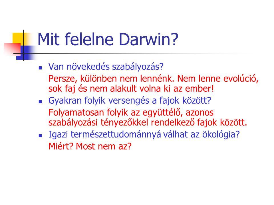 Mit felelne Darwin? Van növekedés szabályozás? Persze, különben nem lennénk. Nem lenne evolúció, sok faj és nem alakult volna ki az ember! Gyakran fol