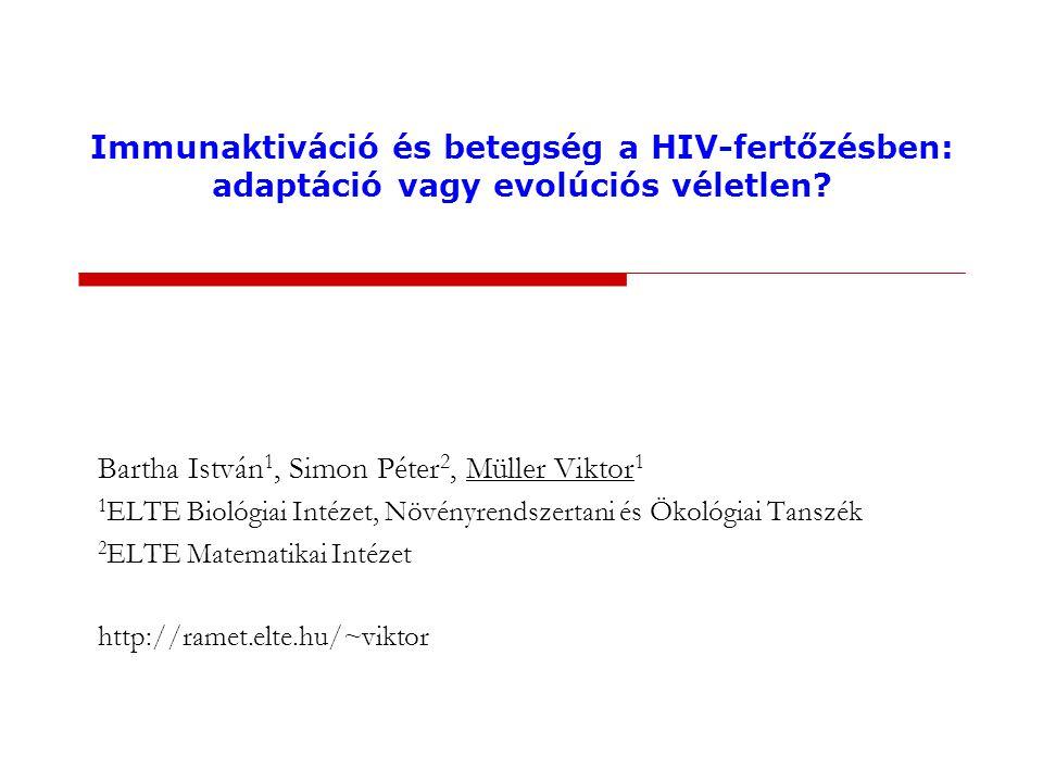 Immunaktiváció és betegség a HIV-fertőzésben: adaptáció vagy evolúciós véletlen.