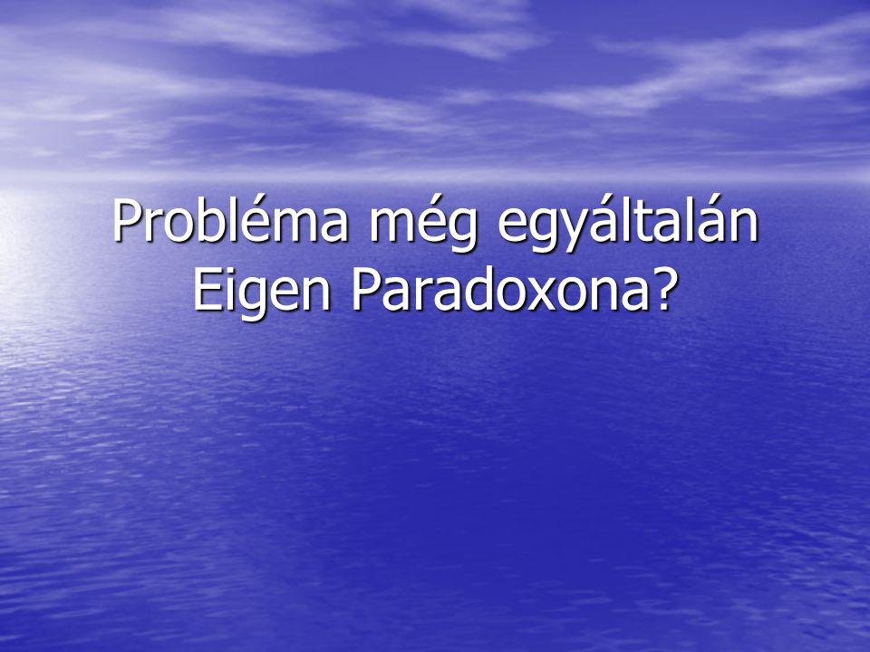 Probléma még egyáltalán Eigen Paradoxona?