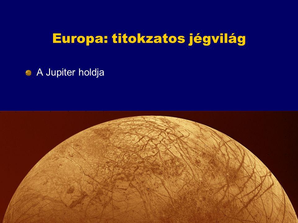 Europa: titokzatos jégvilág A Jupiter holdja