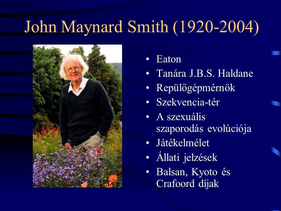 John Maynard Smith (1920-2004) Eaton Tanára J.B.S.