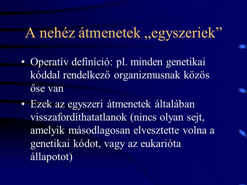 """A nehéz átmenetek """"egyszeriek Operatív definíció: pl."""