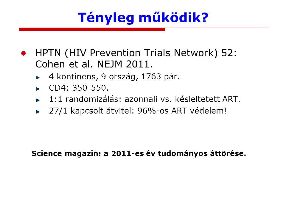 """További """"fegyverek a HIV ellen PrEP (pre-exposure prophylaxis): a fertőzésnek kitett, HIV-negatív személyek ART kezelése ingadozó hatékonyság adherencia-monitorozás mellett rövid távon akár 100% magas rizikójú csoportokban költséghatékony lehet Mikrobicid gél: 39% (CAPRISA) További nemi betegségek visszaszorítása Erősen növelik a HIV átadódását."""
