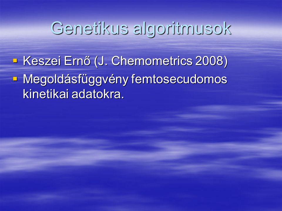 Genetikus algoritmusok  Keszei Ernő (J.