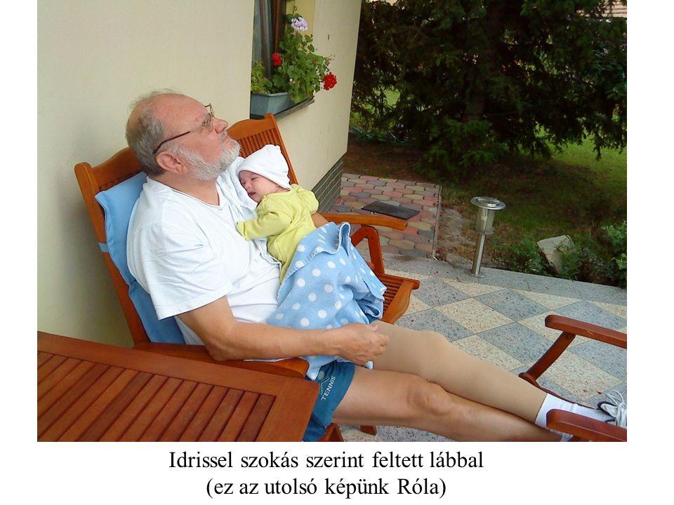 Idrissel szokás szerint feltett lábbal (ez az utolsó képünk Róla)