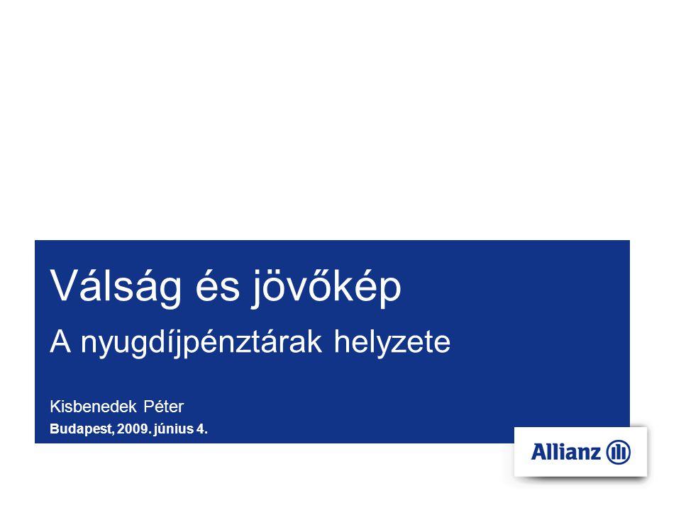 Válság és jövőkép A nyugdíjpénztárak helyzete Kisbenedek Péter Budapest, 2009. június 4.