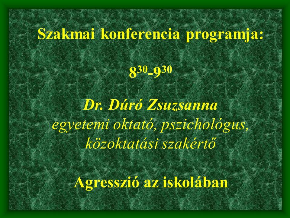 Szakmai konferencia programja: 8 30 -9 30 Dr.