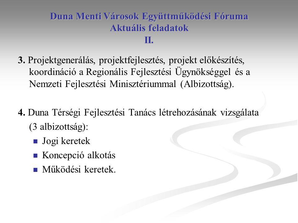 Duna Menti Városok Együttműködési Fóruma Aktuális feladatok II.