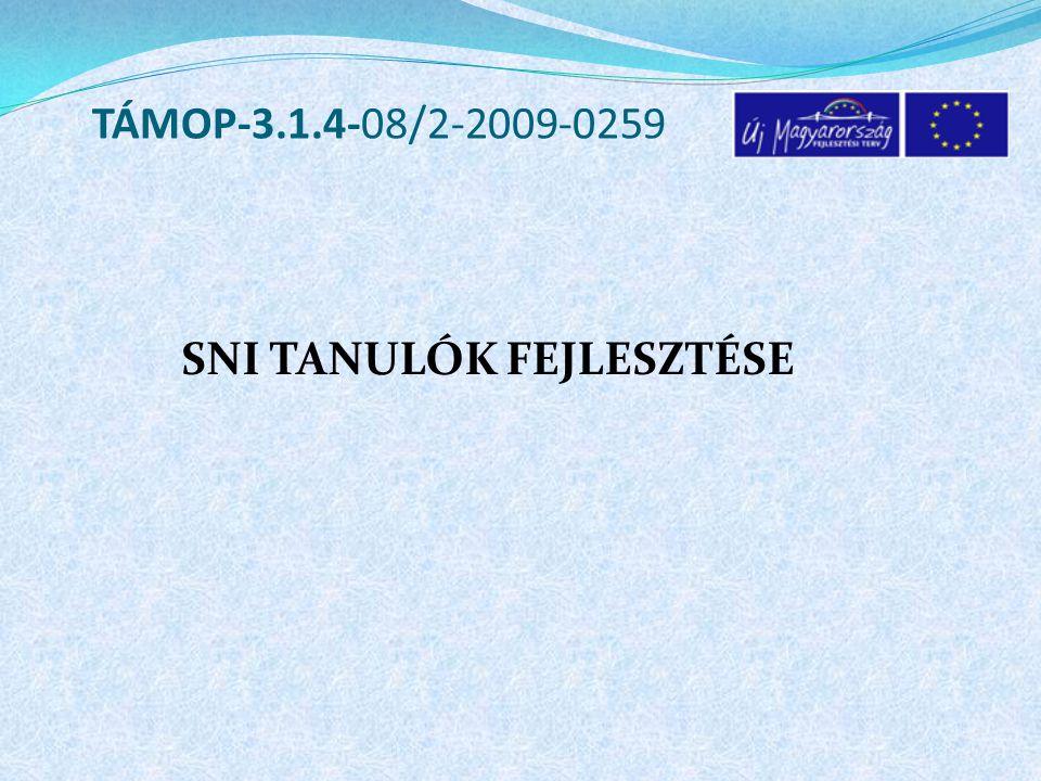 SNI TANULÓK FEJLESZTÉSE TÁMOP-3.1.4-08/2-2009-0259