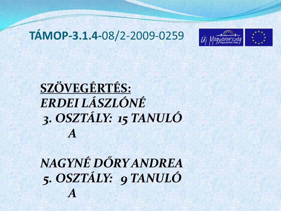 TÁMOP-3.1.4-08/2-2009-0259 SZÖVEGÉRTÉS: ERDEI LÁSZLÓNÉ 3.