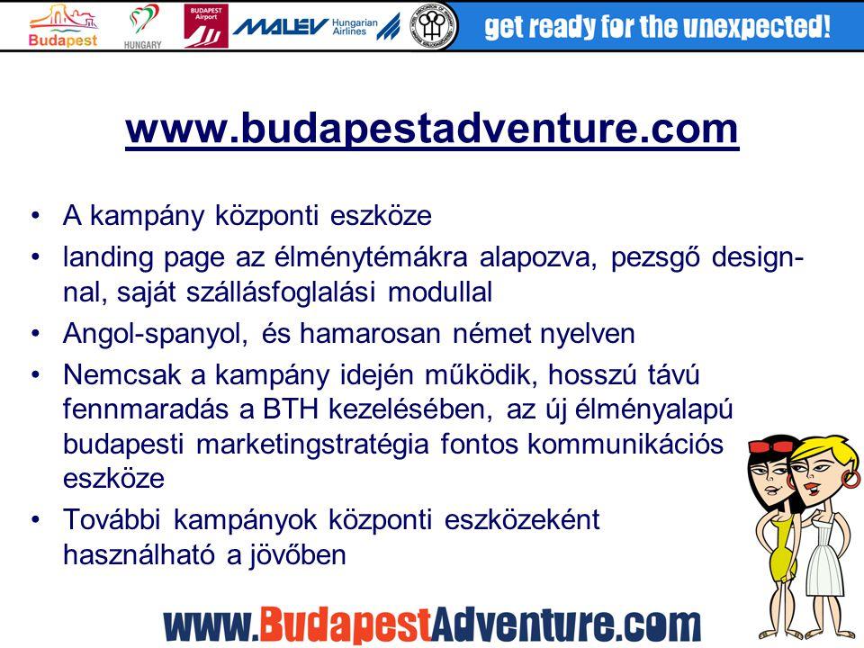 www.budapestadventure.com A kampány központi eszköze landing page az élménytémákra alapozva, pezsgő design- nal, saját szállásfoglalási modullal Angol