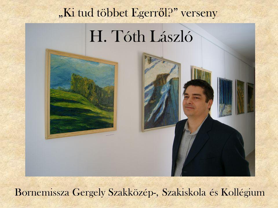 """H. Tóth László """"Ki tud többet Egerr ő l?"""" verseny Bornemissza Gergely Szakközép-, Szakiskola és Kollégium"""