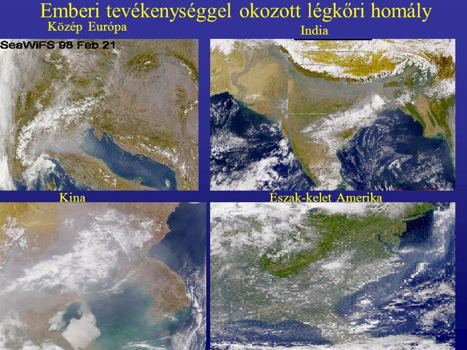 Emberi tevékenységgel okozott légkőri homály Közép Európa India KinaÉszak-kelet Amerika