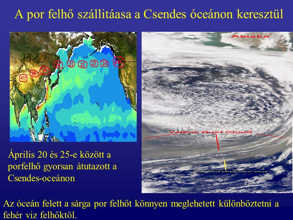 A por felhő szállitáasa a Csendes óceánon keresztül Április 20 és 25-e között a porfelhő gyorsan átutazott a Csendes-oceánon Az óceán felett a sárga por felhőt könnyen meglehetett különböztetni a fehér viz felhőktöl.