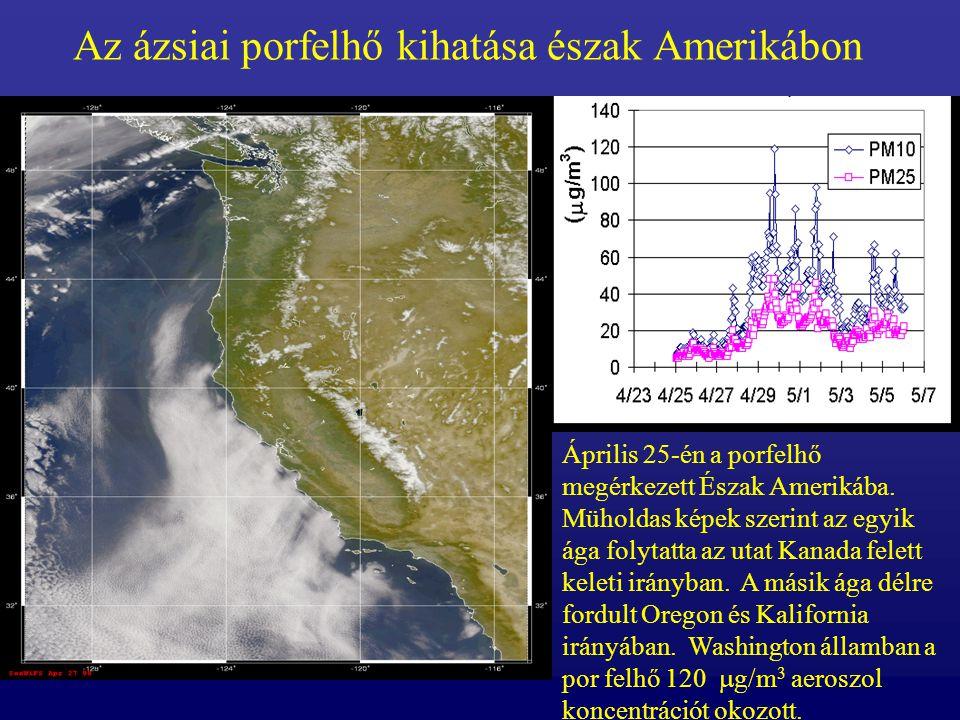 Az ázsiai porfelhő kihatása észak Amerikábon Április 25-én a porfelhő megérkezett Észak Amerikába. Müholdas képek szerint az egyik ága folytatta az ut