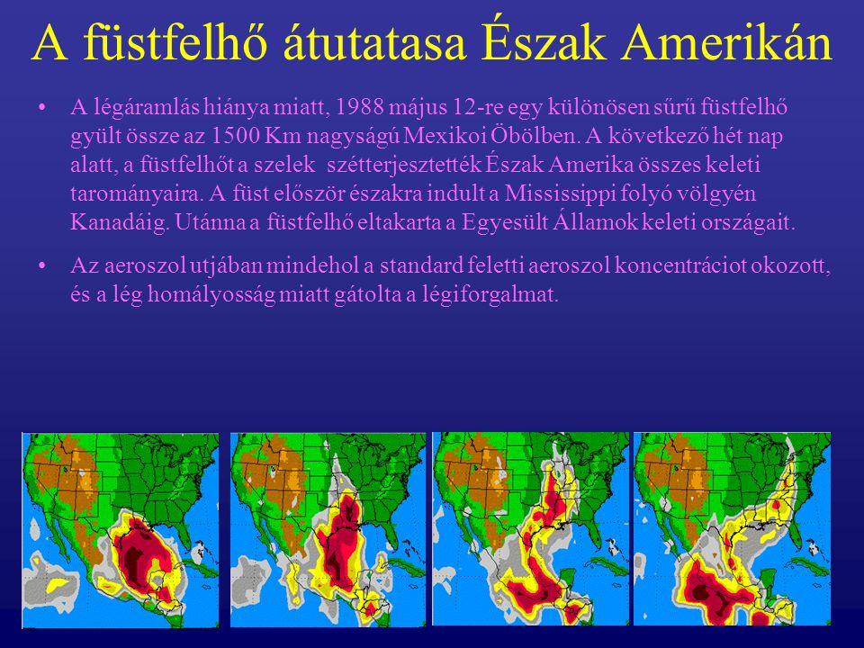 A füstfelhő átutatasa Észak Amerikán A légáramlás hiánya miatt, 1988 május 12-re egy különösen sűrű füstfelhő gyült össze az 1500 Km nagyságú Mexikoi
