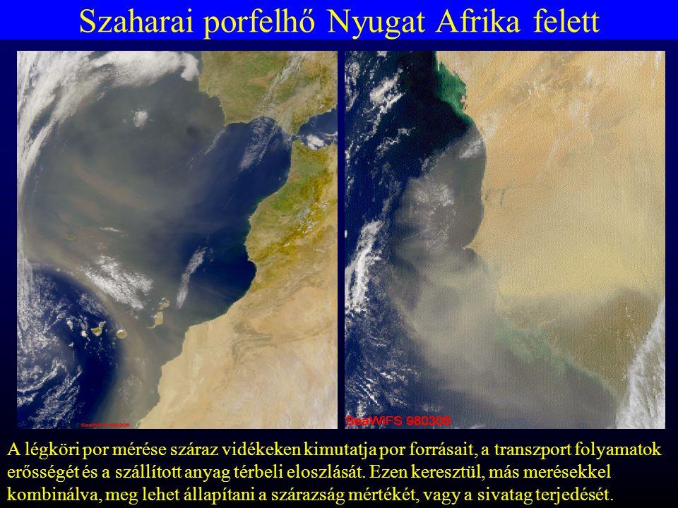 Szaharai porfelhő Nyugat Afrika felett A légköri por mérése száraz vidékeken kimutatja por forrásait, a transzport folyamatok erősségét és a szállított anyag térbeli eloszlását.