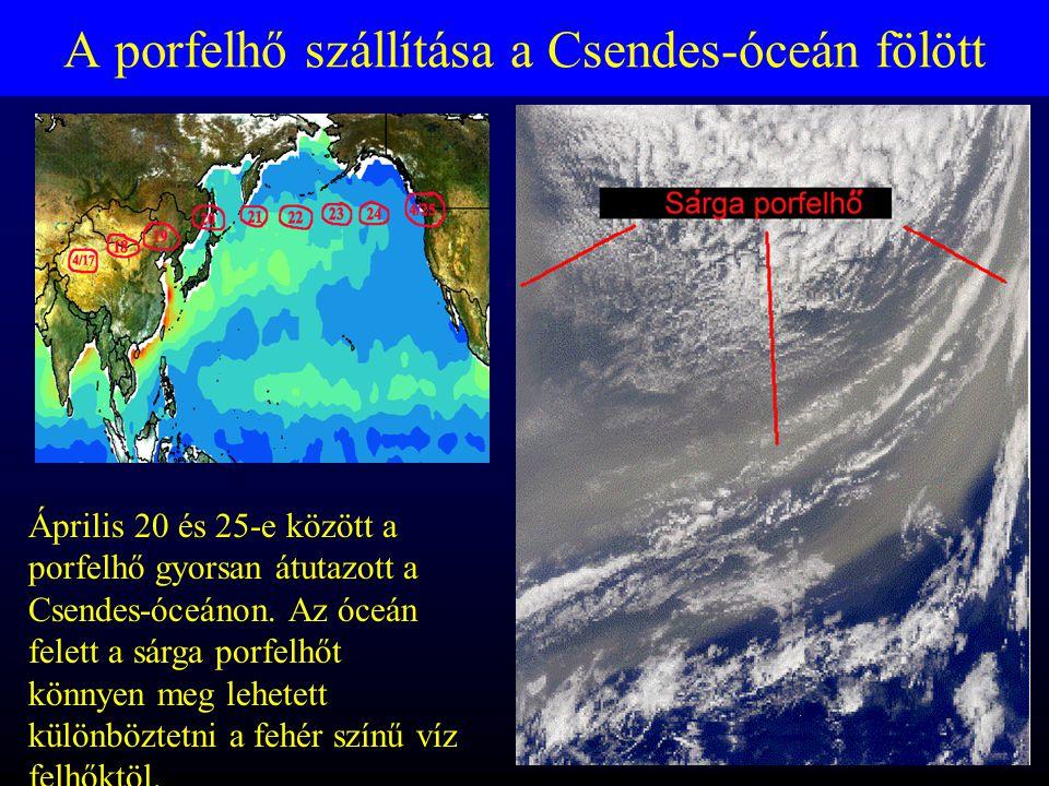 A porfelhő szállítása a Csendes-óceán fölött Április 20 és 25-e között a porfelhő gyorsan átutazott a Csendes-óceánon.