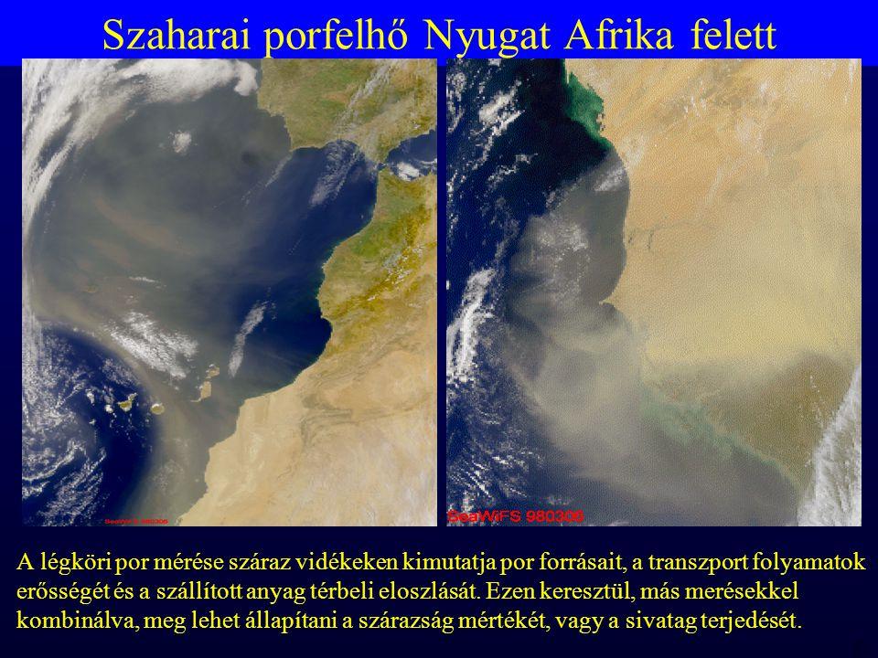 MTA 98 06 23 RBH Szaharai porfelhő Nyugat Afrika felett A légköri por mérése száraz vidékeken kimutatja por forrásait, a transzport folyamatok erősségét és a szállított anyag térbeli eloszlását.