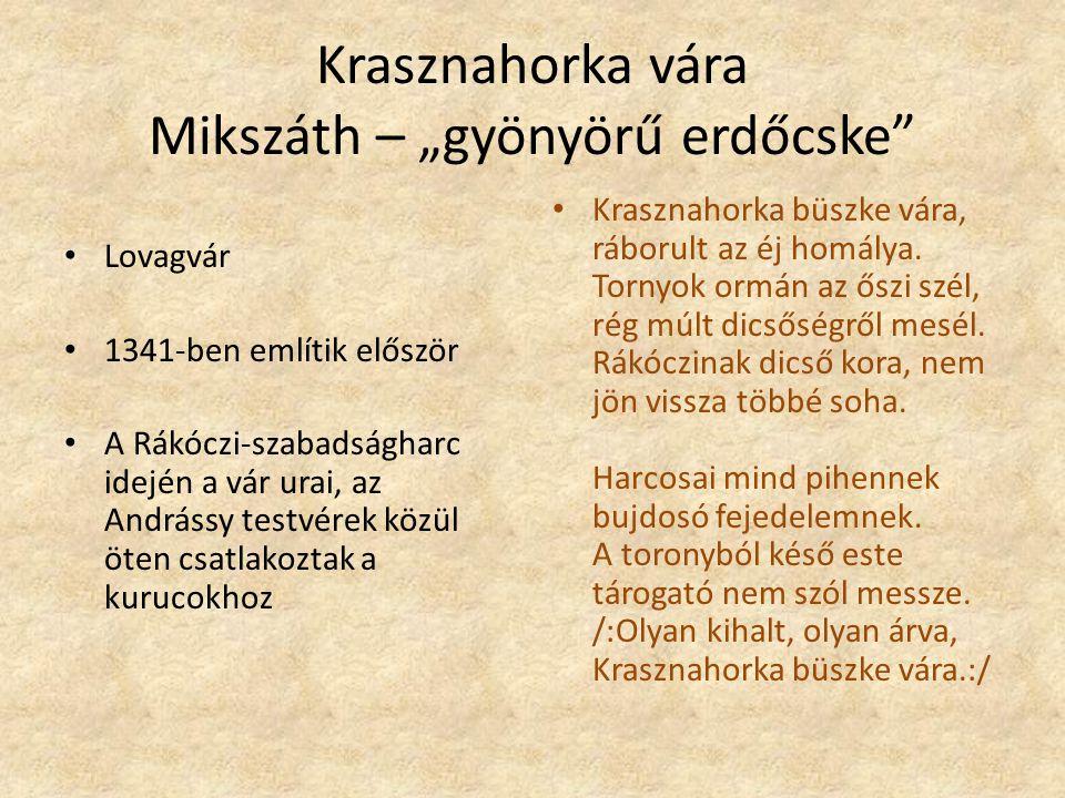 """Krasznahorka vára Mikszáth – """"gyönyörű erdőcske"""" Lovagvár 1341-ben említik először A Rákóczi-szabadságharc idején a vár urai, az Andrássy testvérek kö"""