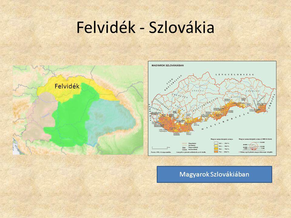 Felvidék - Szlovákia Magyarok Szlovákiában Felvidék