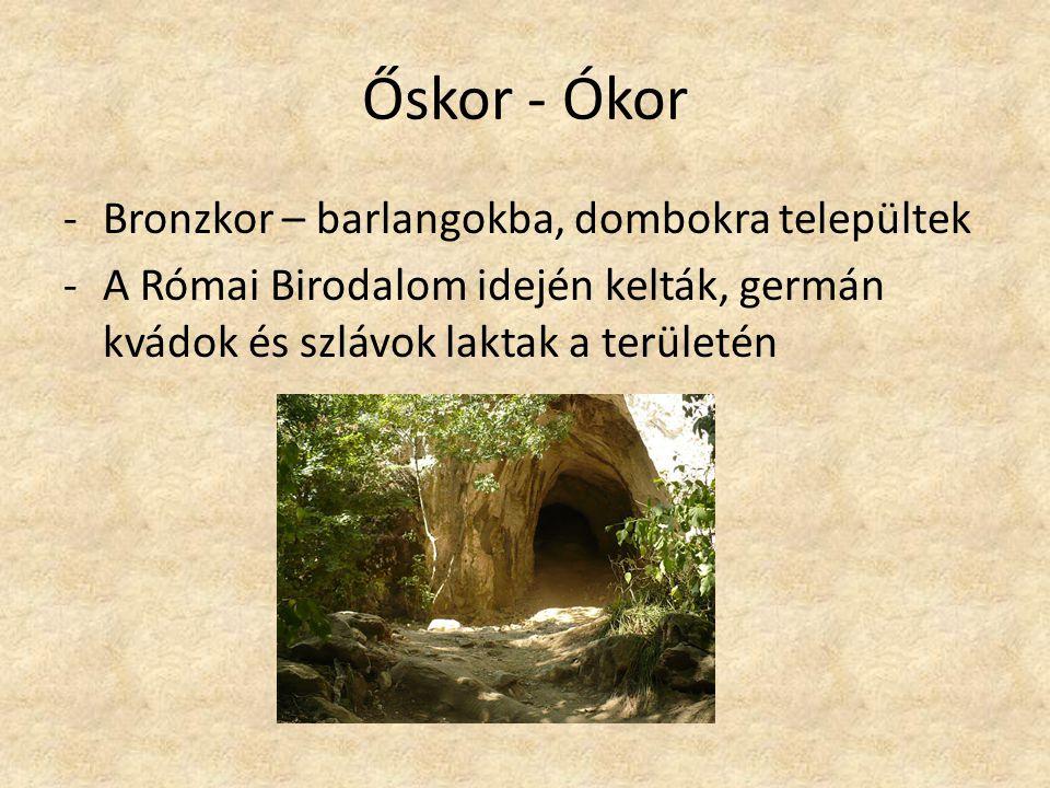 Őskor - Ókor -Bronzkor – barlangokba, dombokra települtek -A Római Birodalom idején kelták, germán kvádok és szlávok laktak a területén