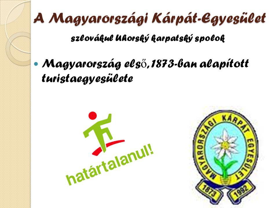 A Magyarországi Kárpát-Egyesület Magyarország els ő, 1873-ban alapított turistaegyesülete szlovákul Uhorský karpatský spolok