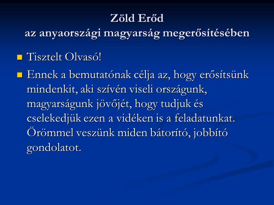 Zöld Erőd az anyaországi magyarság megerősítésében Tisztelt Olvasó.