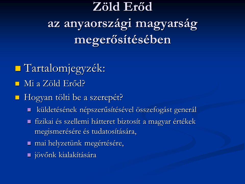Zöld Erőd az anyaországi magyarság megerősítésében Tartalomjegyzék: Tartalomjegyzék: Mi a Zöld Erőd.