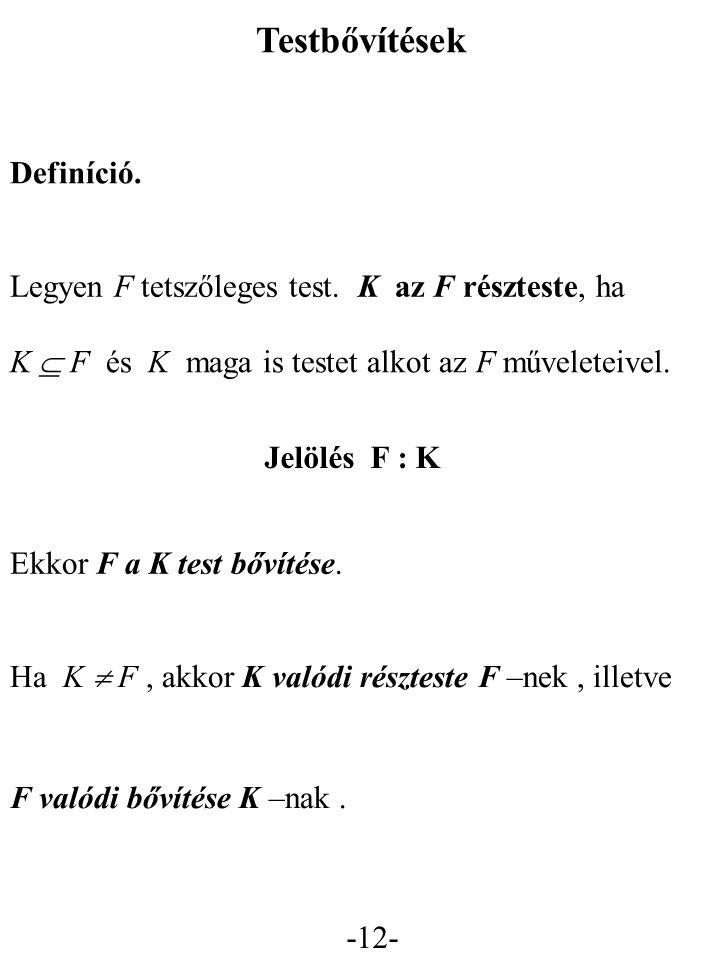 -12- Testbővítések Definíció.Legyen F tetszőleges test.