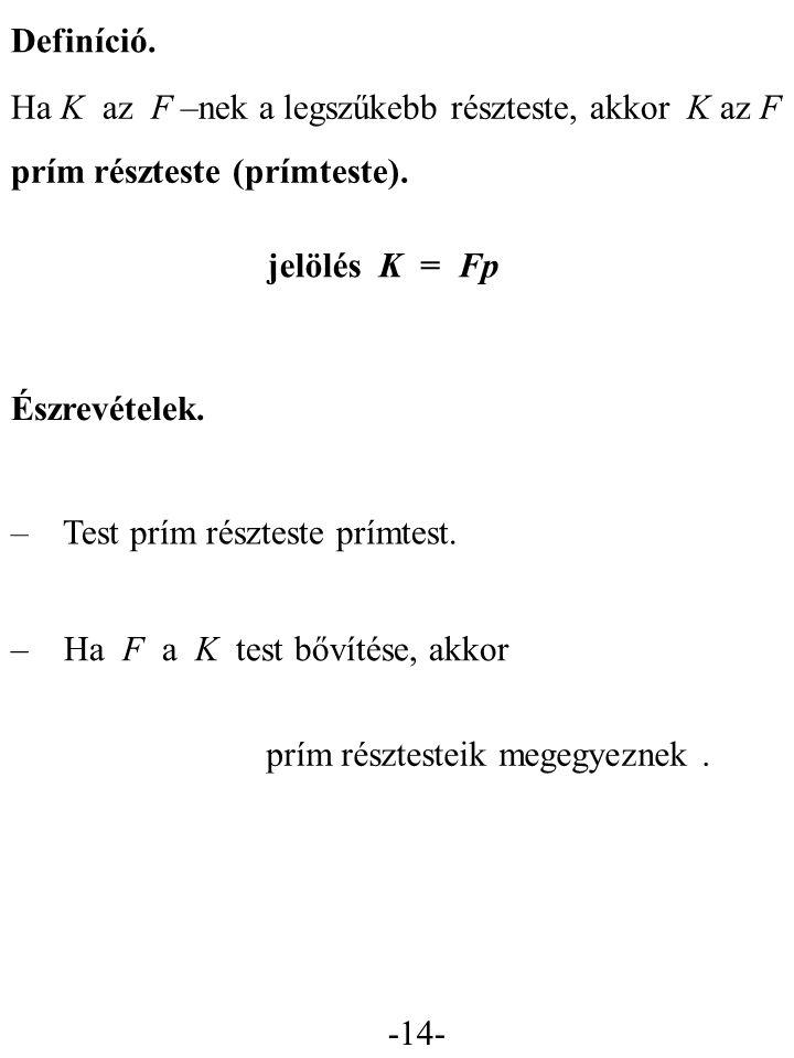 -14- Észrevételek.– Test prím részteste prímtest.