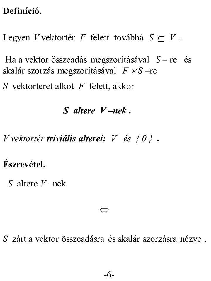 """-7- Egy V vektortér tetszőleges altereinek """"metszete is altere V –nek."""