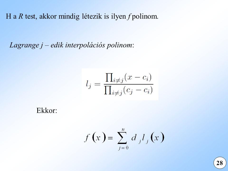 28 H a R test, akkor mindig létezik is ilyen f polinom.