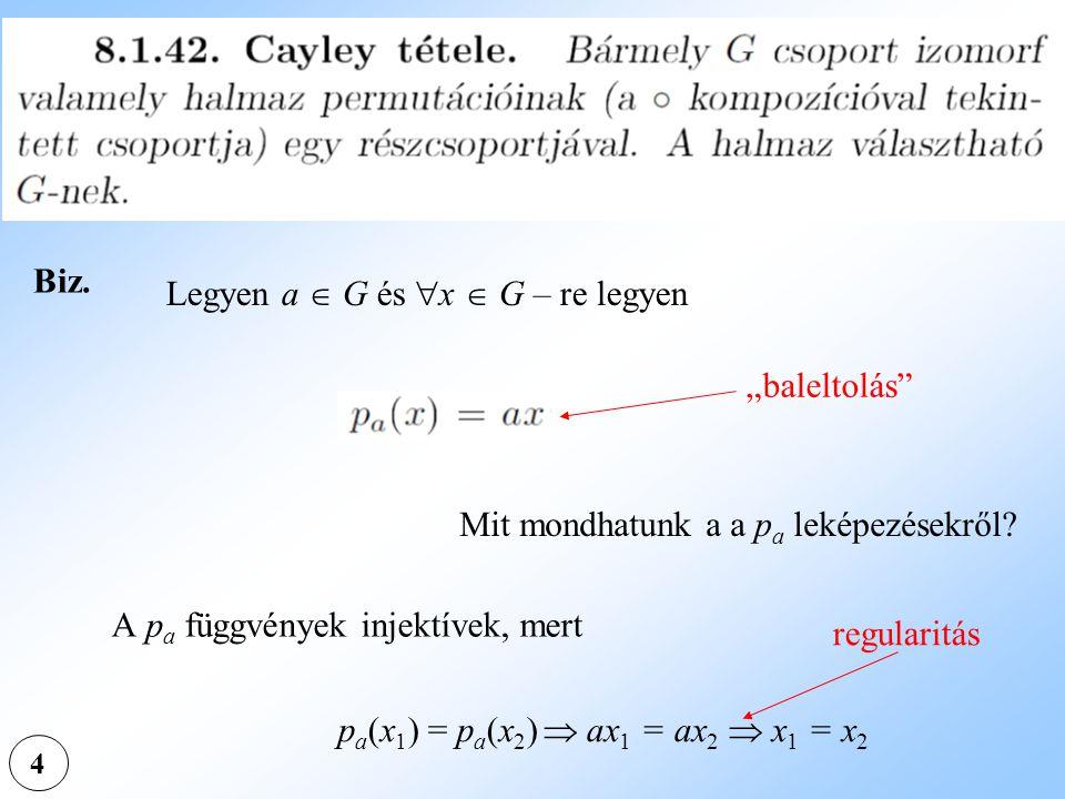 4 Biz.Legyen a  G és  x  G – re legyen Mit mondhatunk a a p a leképezésekről.