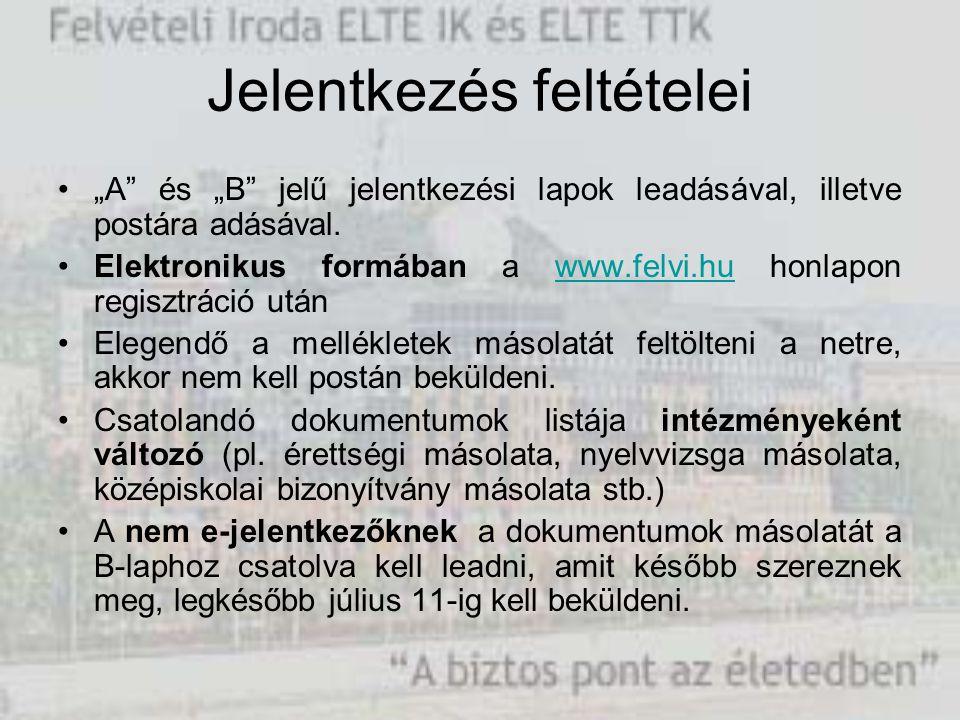 """Jelentkezés feltételei """"A"""" és """"B"""" jelű jelentkezési lapok leadásával, illetve postára adásával. Elektronikus formában a www.felvi.hu honlapon regisztr"""