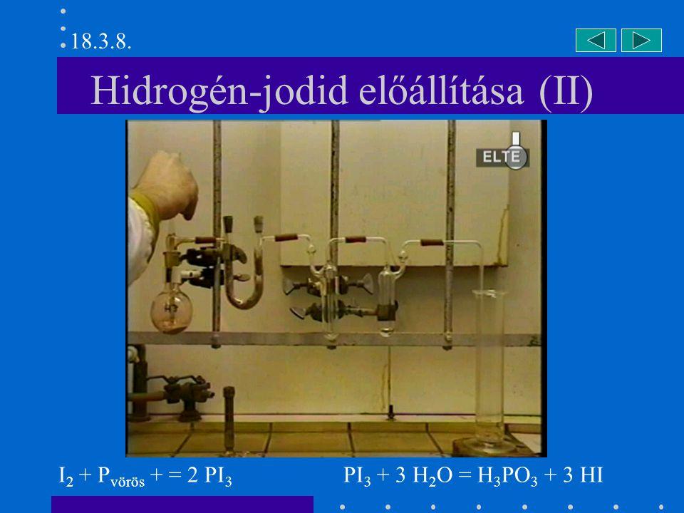 Hidrogén-jodid hőbontása HI = I 2 + H 2 2 H 2 + O 2 = 2 H 2 O 18.3.8.