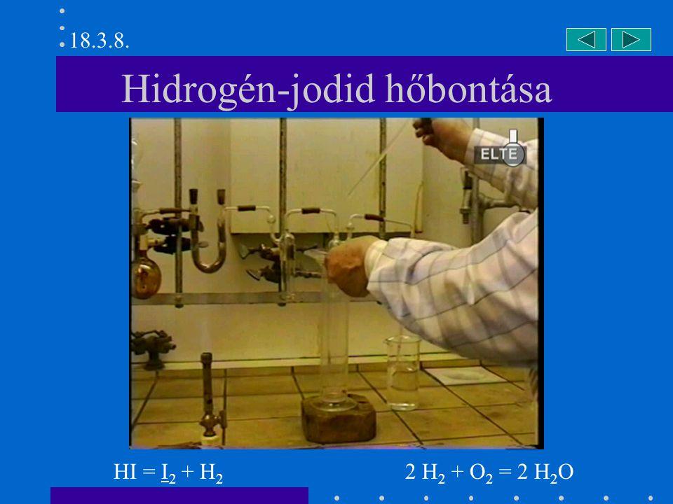 Hidrogén-jodid és salétromsav 6 HI + 2 HNO 3 = 3 I 2 + 4 H 2 O + 2 NO 18.3.8.
